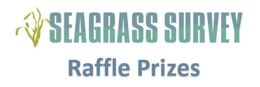Seagrass Survey Raffle Prizes Sign